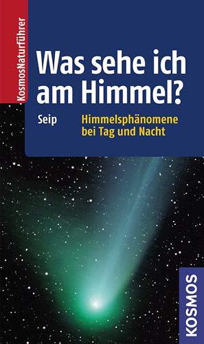 Was sehe ich am Himmel, Seip, Buchcover, (c) KOSMOS