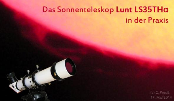 Das Lunt Sonnenteleskop, (c ) C. Preuß